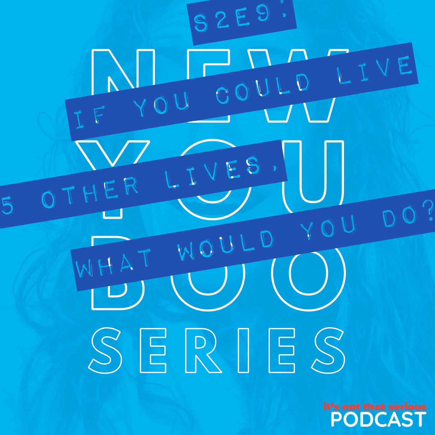 S2E9: If You Could Live 5 Other Lives, What Would You Do?   New You Boo Series