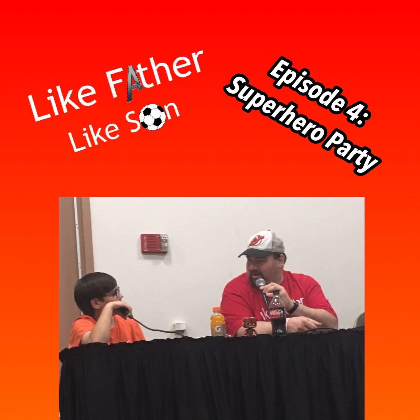 Like Father Like Son Episode 4: Superhero Party (Live Show)