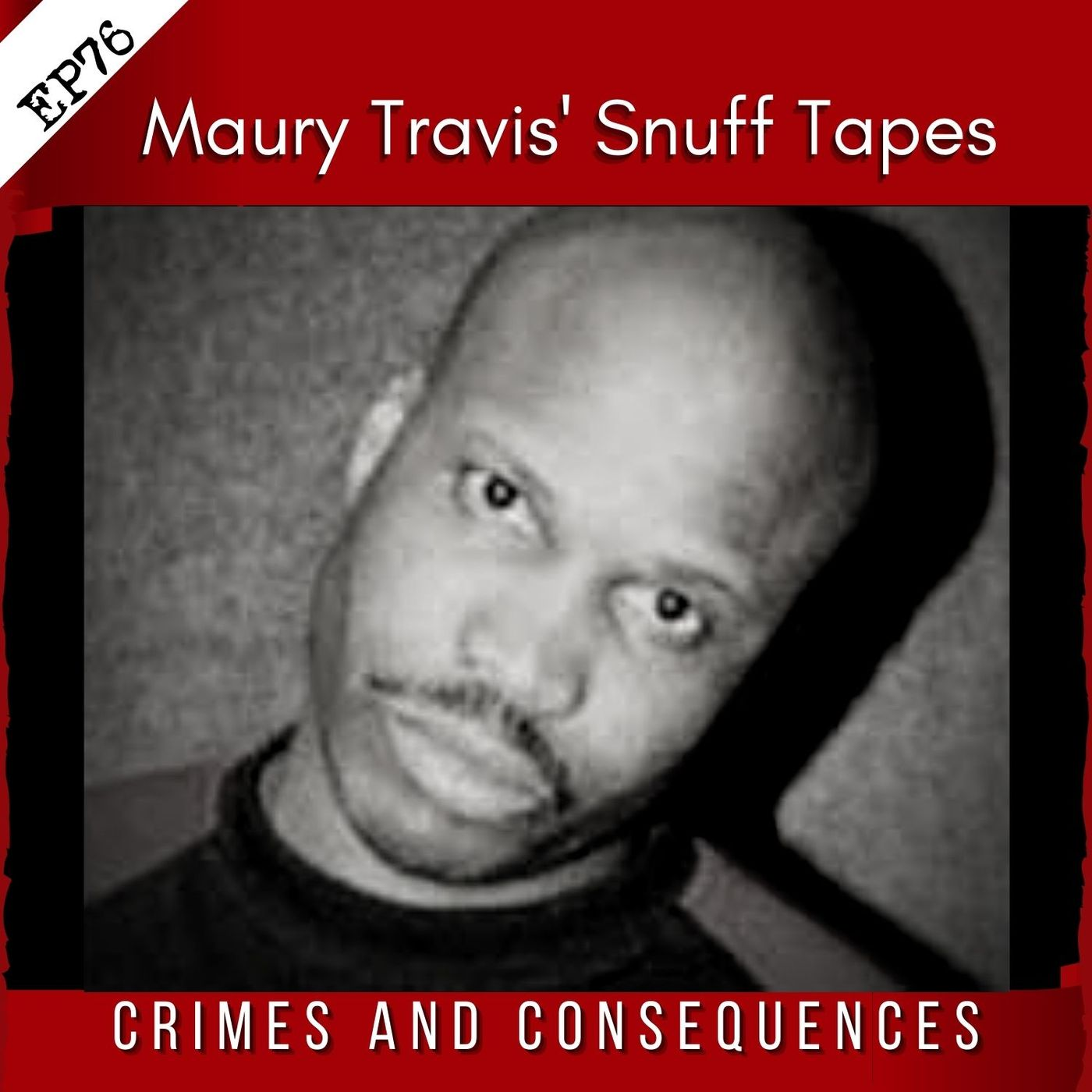 EP76: Maury Travis's Snuff Tapes