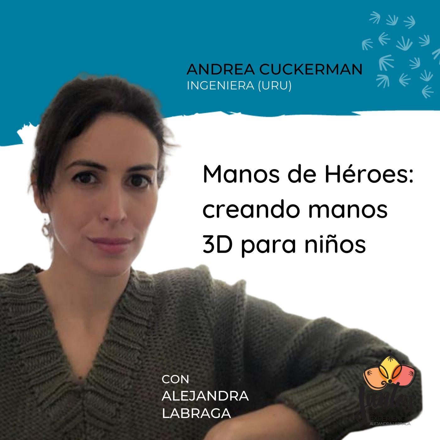 Ep. 082 - Creando Manos de Héroes 3D con Andrea Cuckerman