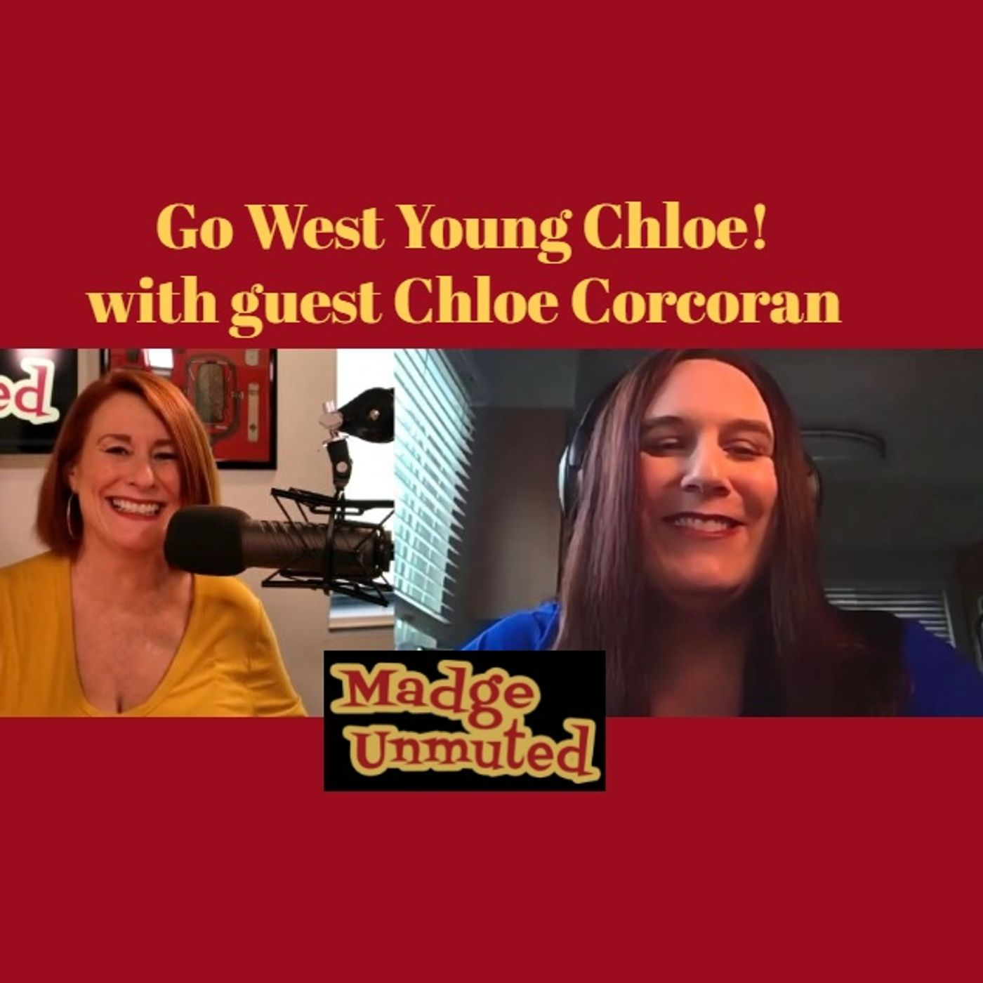 Go West Young Chloe! With Guest Chloe Corcoran