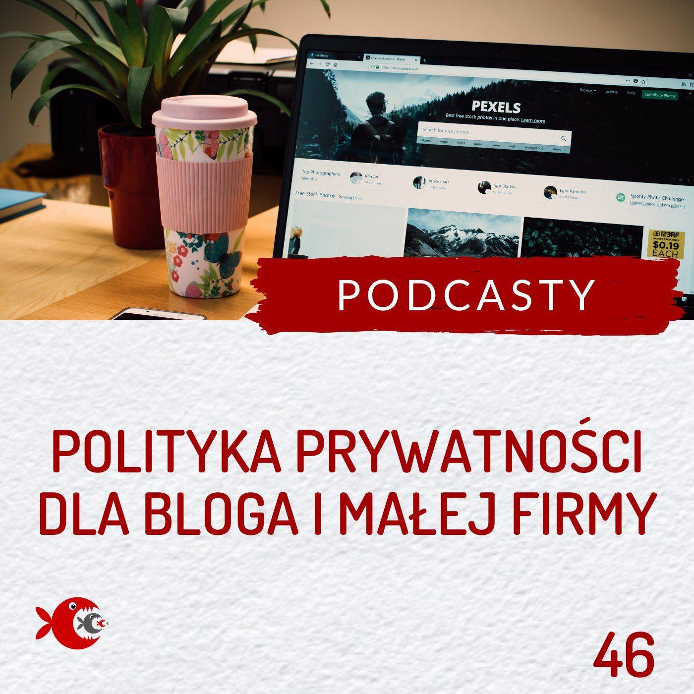 46 Jak przygotować / napisać politykę prywatności dla strony www małej firmy lub bloga?