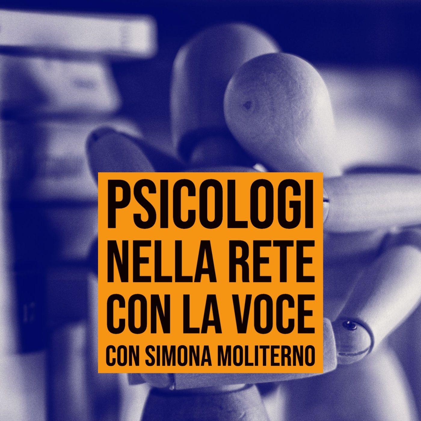 173 - Psicologi nella rete con la voce - con Simona Moliterno