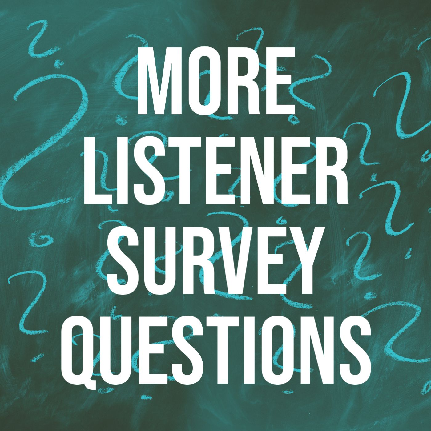 More Listener Questions