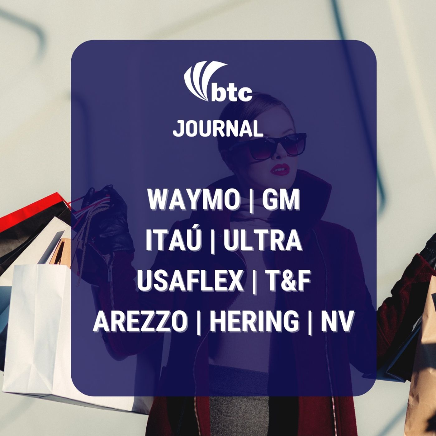 Netflix, Itaú, Grupo Ultra, Arezzo, Grupo Soma, Usaflex, Waymo e GM   BTC Journal 17/06/21