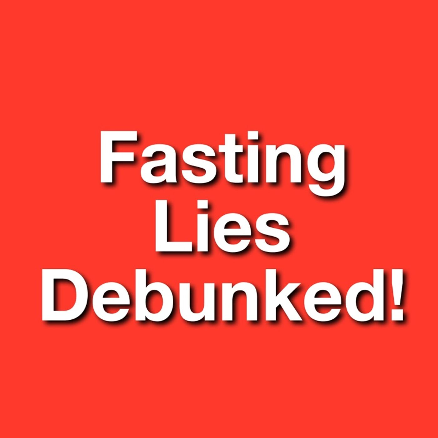 171- 5 Fasting Lies Debunked