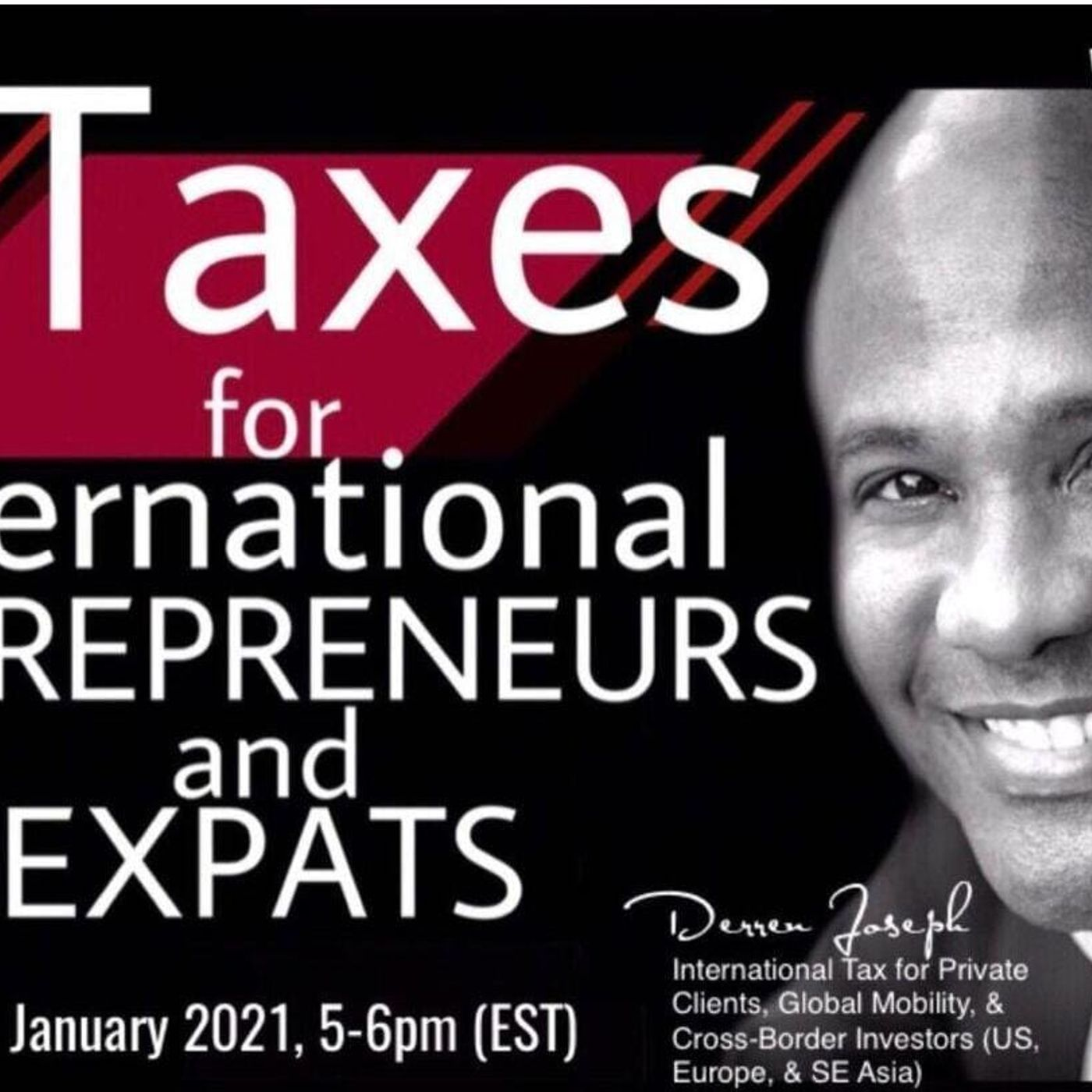 [ HTJ Podcast ] U.S. TAXES INTERNATIONAL ENTREPRENEUR AND EXPAT 20th January 2021