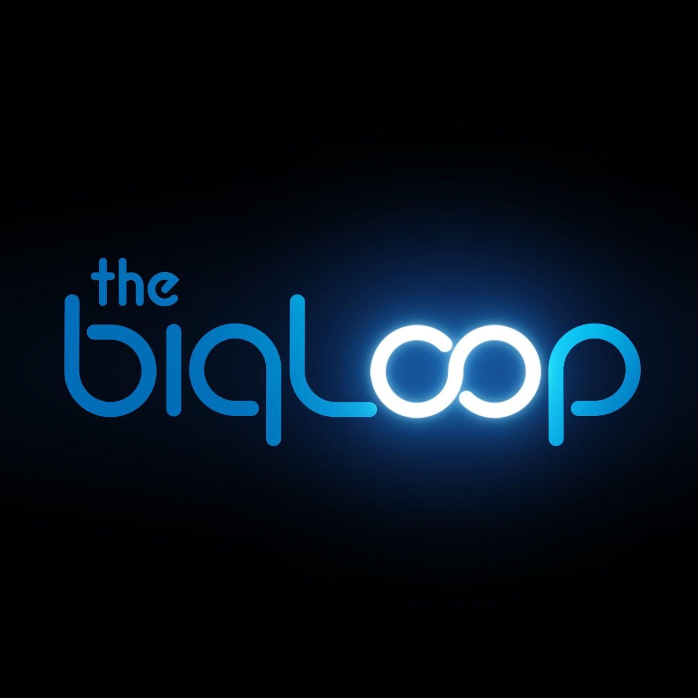 Episode 555 - The Big Loop