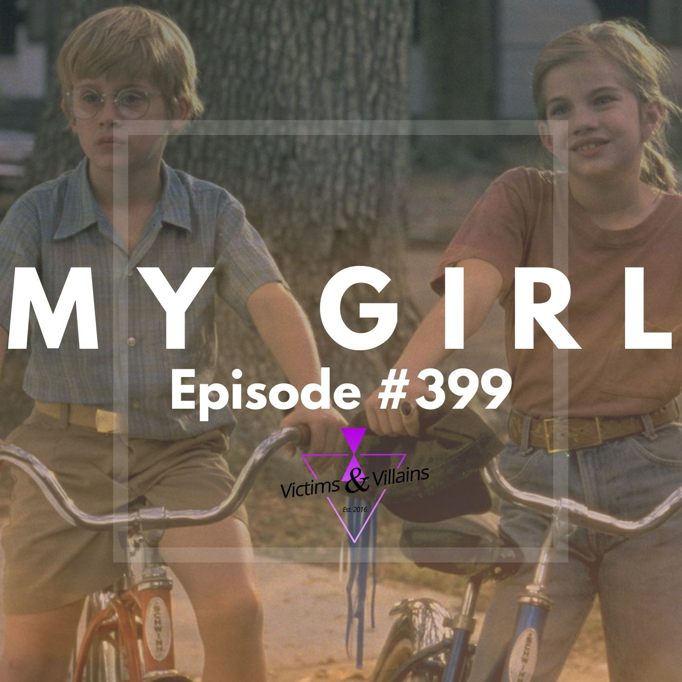 My Girl (1991)   Victims and Villains #399