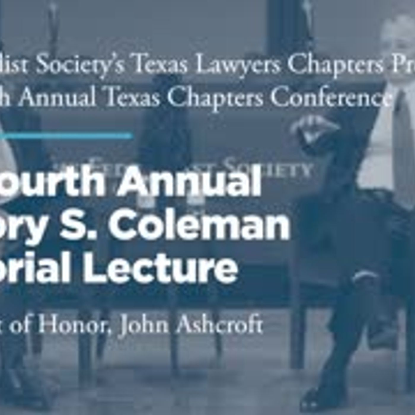 Fourth Annual Gregory S. Coleman Memorial Lecture & Luncheon