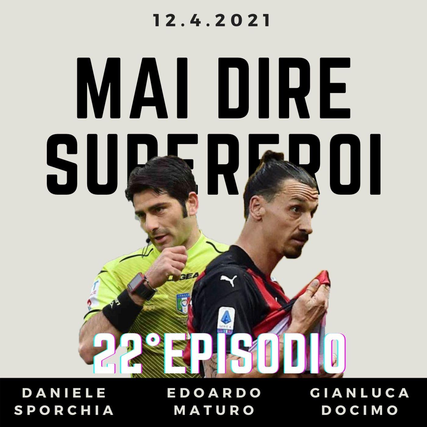 MAI DIRE SUPEREROI - 22° EPISODIO