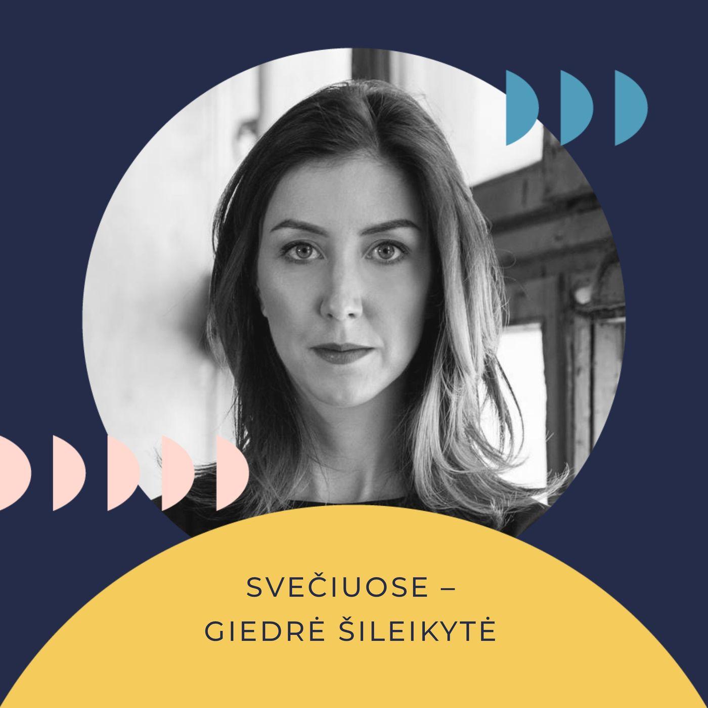 Savo galva. Giedrė Šileikytė: Apie kūrybingumą, kritinį mąstymą ir vertybes reklamos pasaulyje