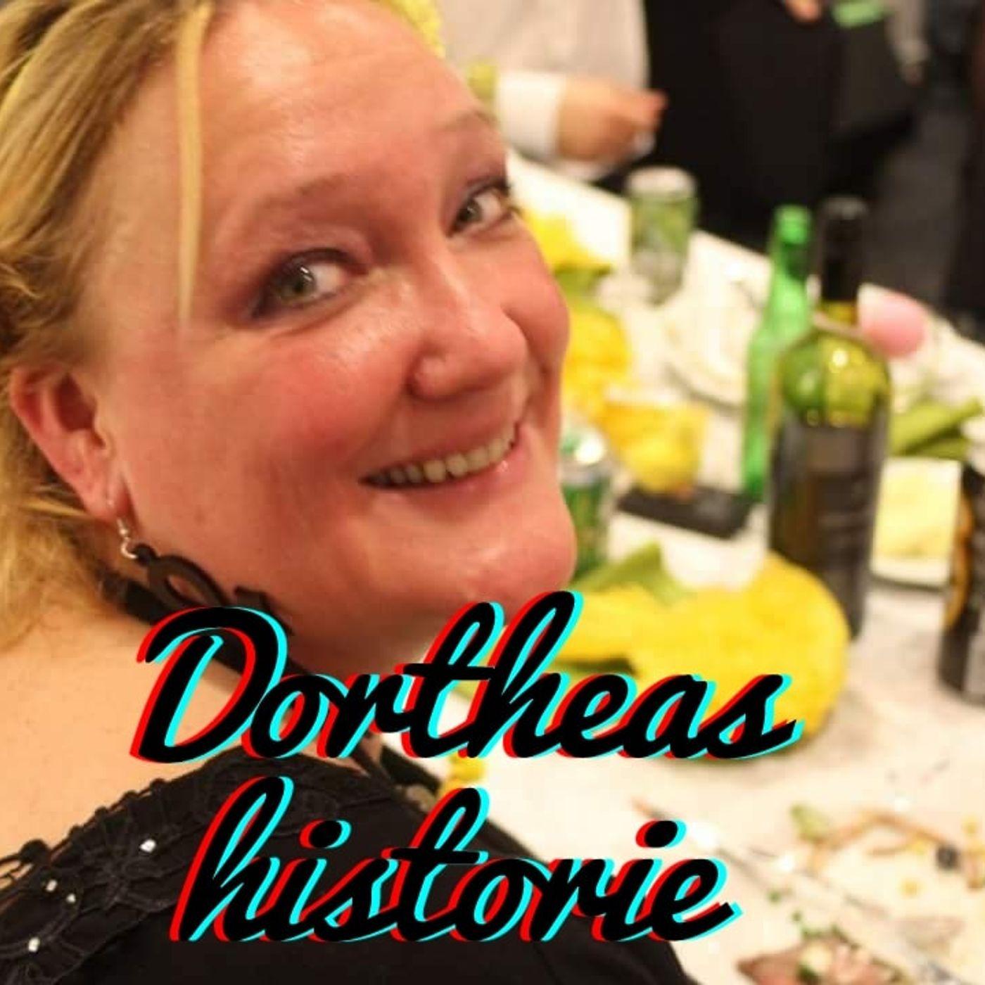 #40: Dortheas historie