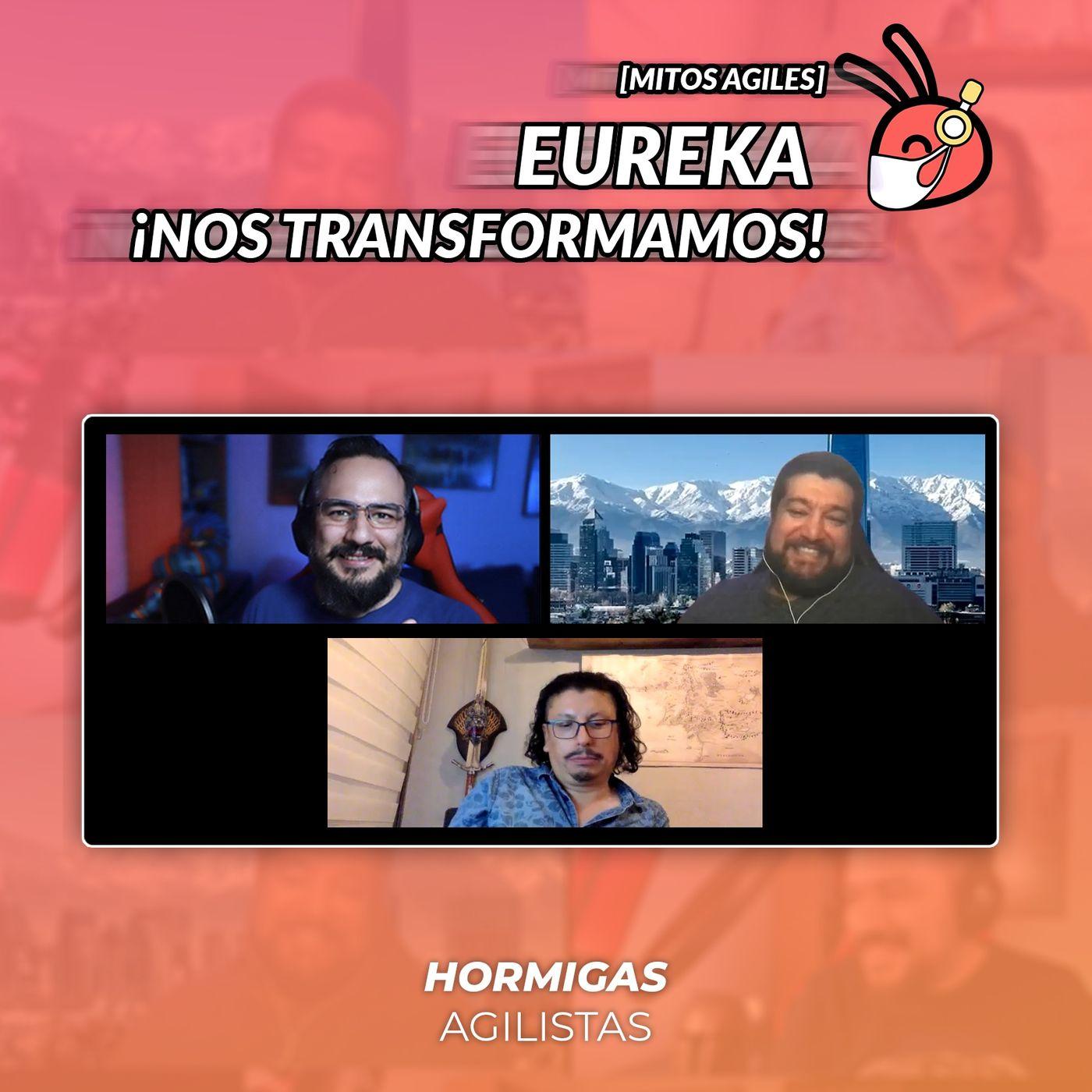 EP49 - [Mitos Agiles]: Eureka! Nos Transformamos!!
