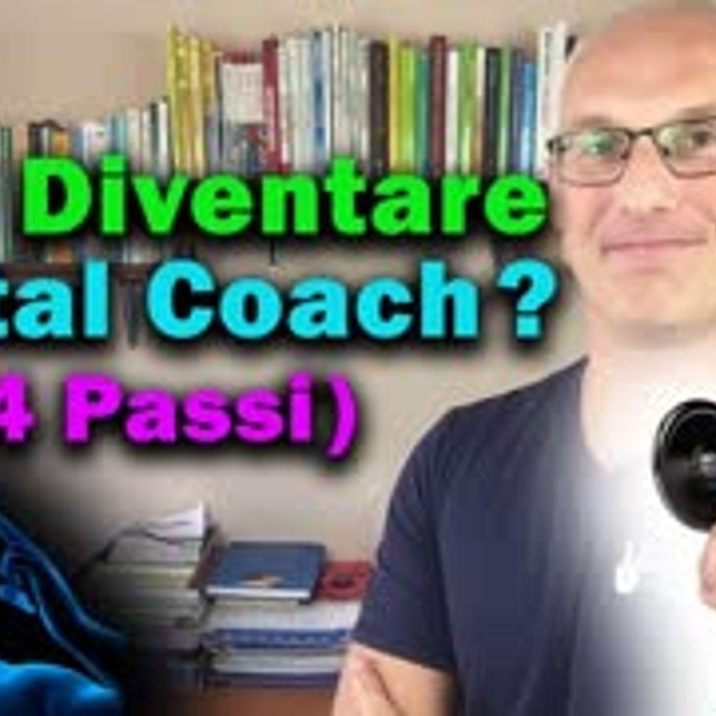 Vuoi diventare Mental Coach (4 Passi)