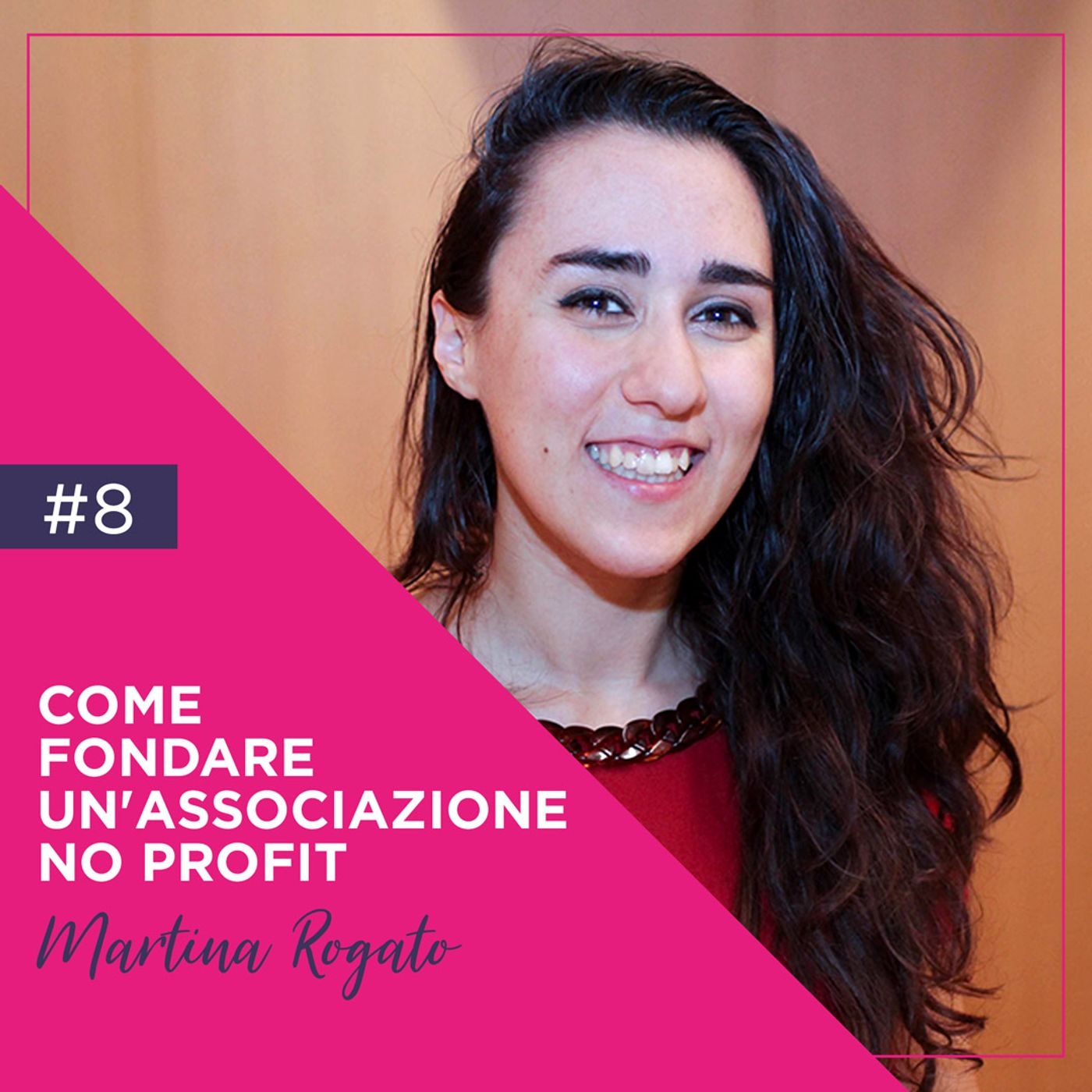 Come Fondare un'Associazione No Profit con Martina Rogato