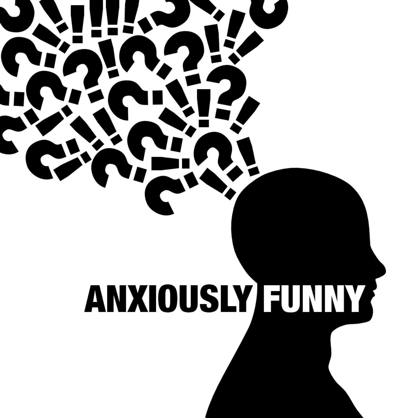 Anxiously Funny