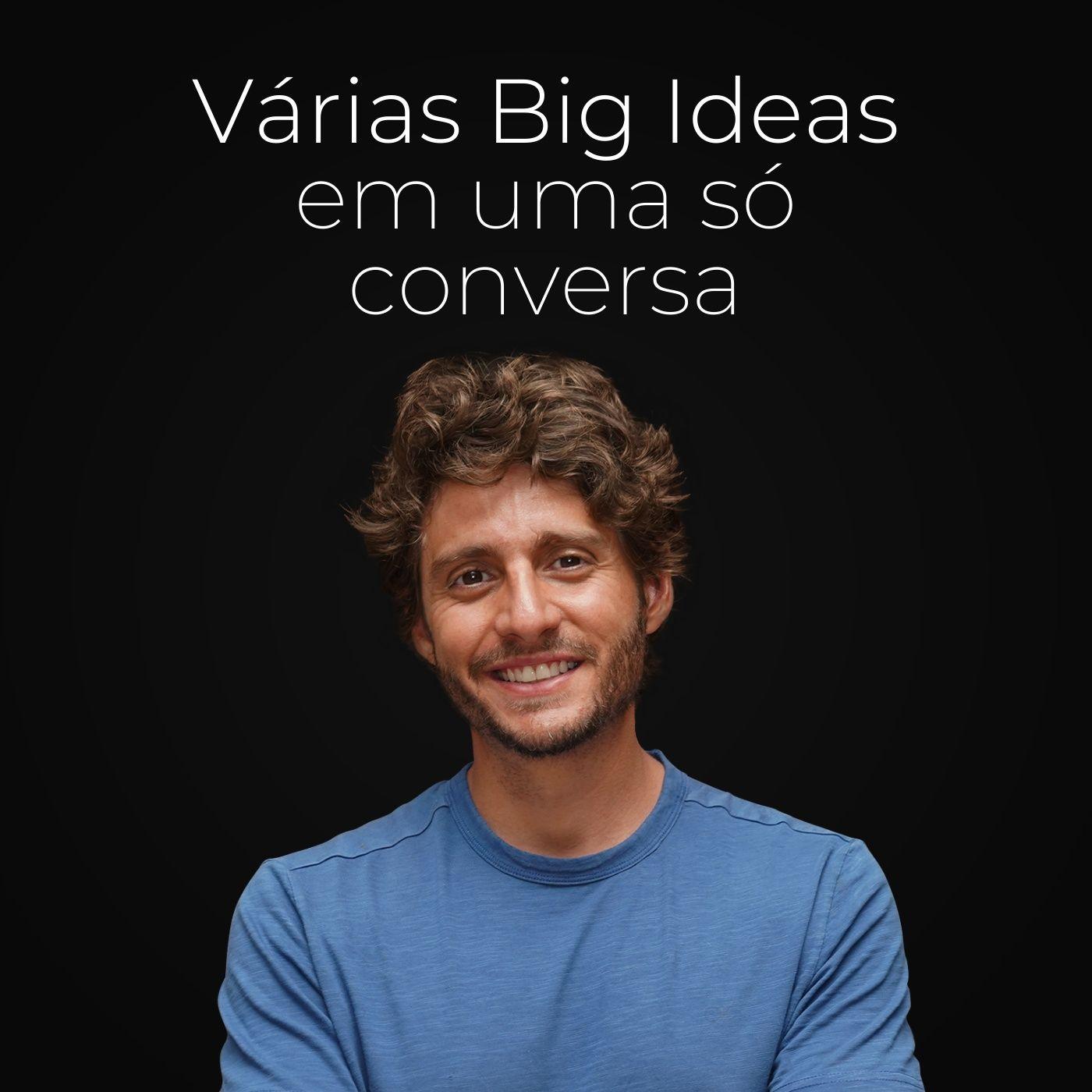 Ep. 147 - Como encontrar boas Big Ideas