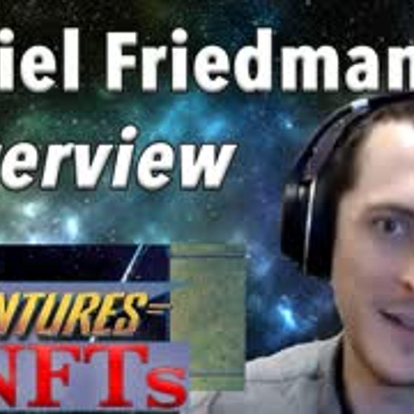 Daniel Friedman Interview - Adventures in #NFTs #3