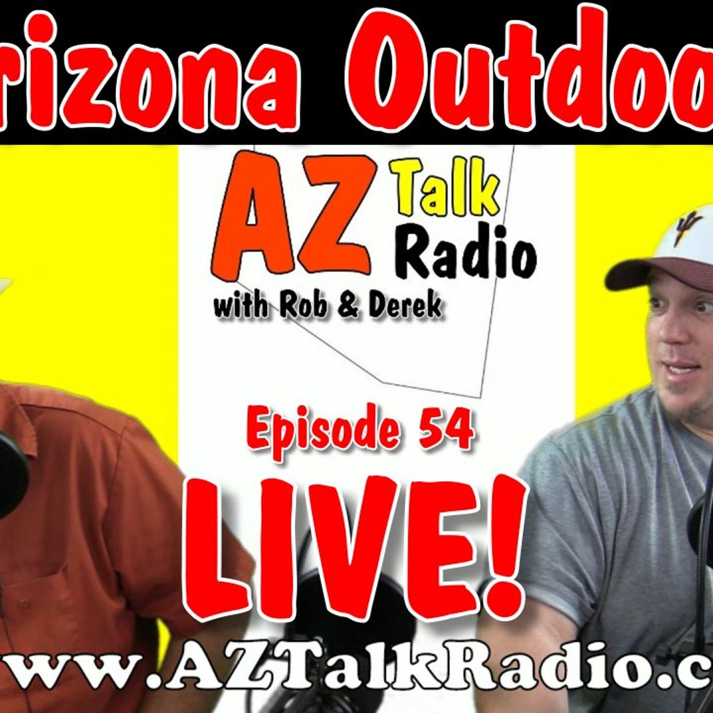 Arizona Camping, Hiking, Tourism & Weekend Adventures, with Rob & Derek, Arizona Talk Radio 54
