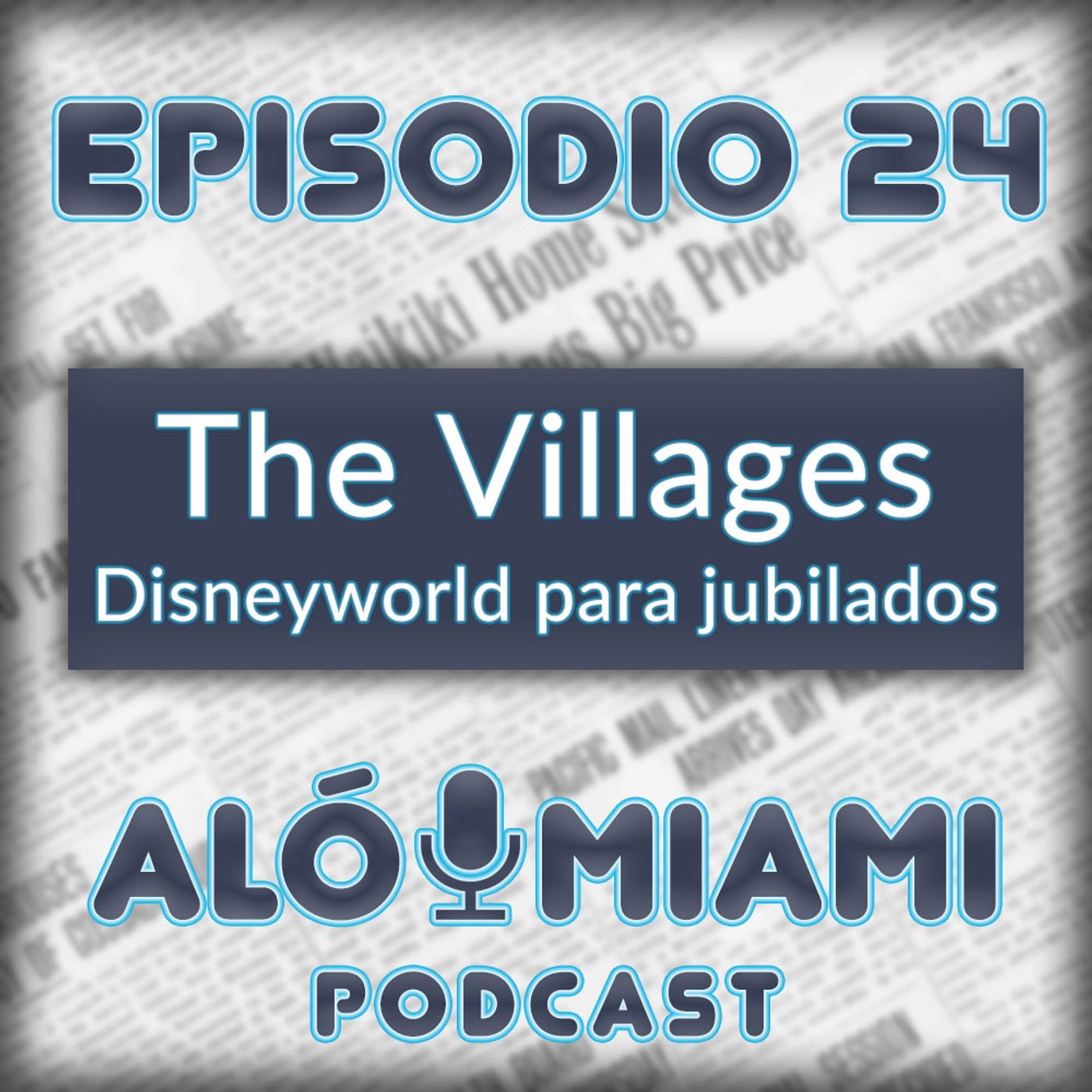 Aló Miami - Ep. 24 - Disneyworld para jubilados