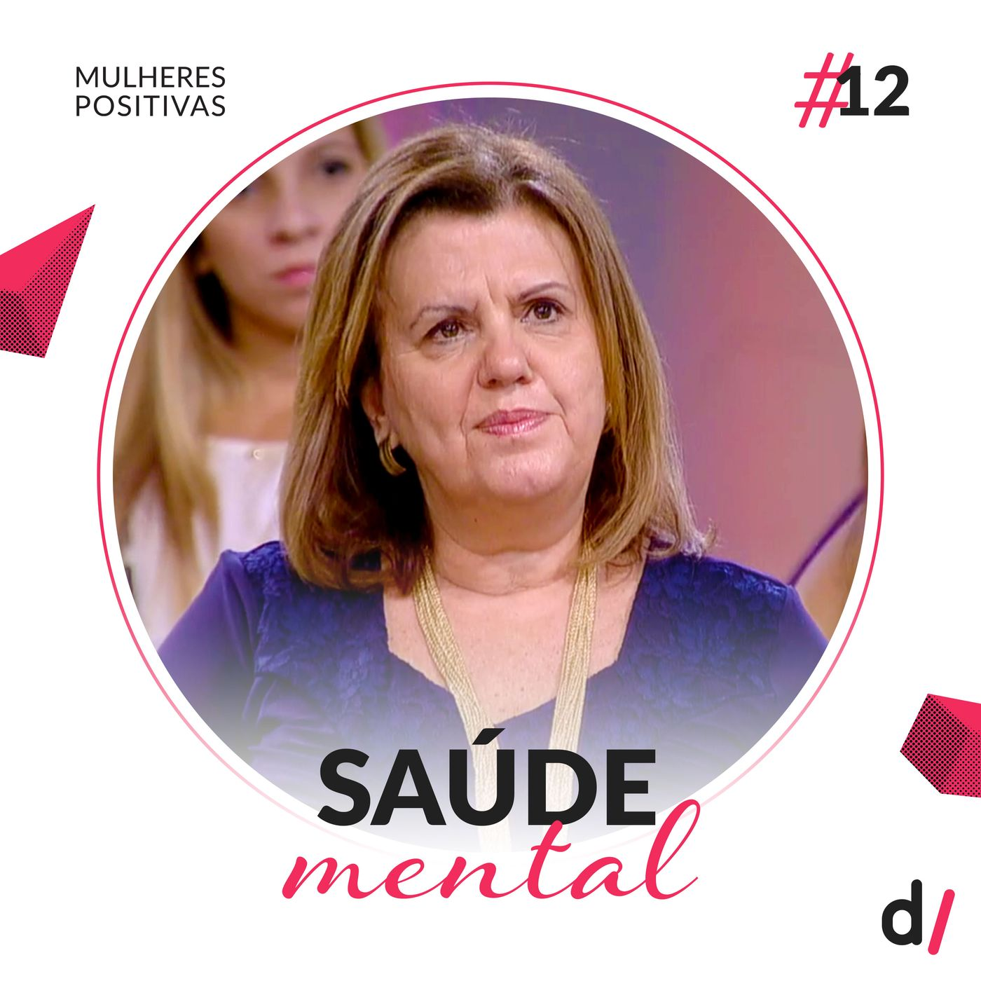 Mulheres Positivas #12 - Saúde mental | com Professora Leila Tardivo