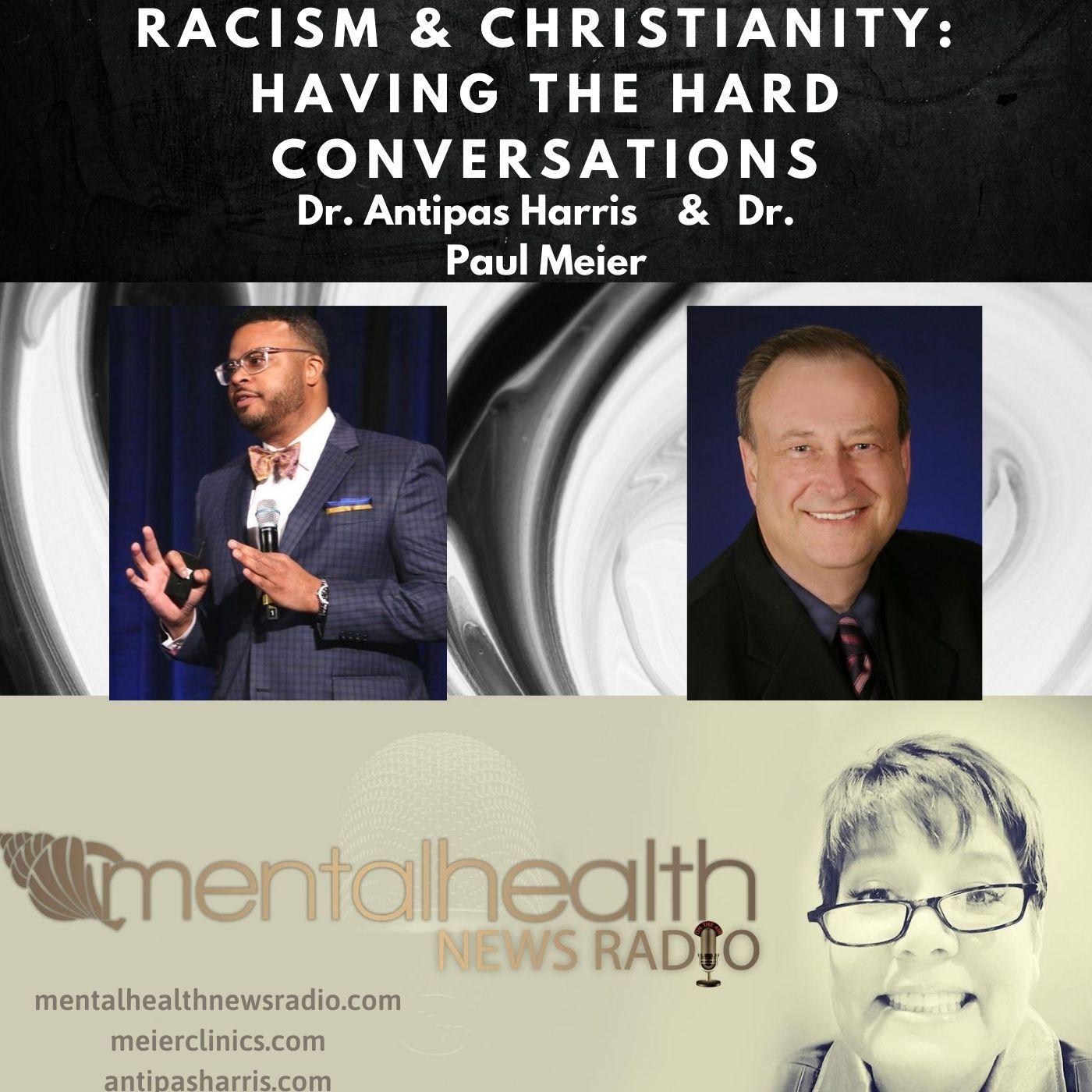 Mental Health News Radio - Racism and Christianity:  Having the Hard Conversations