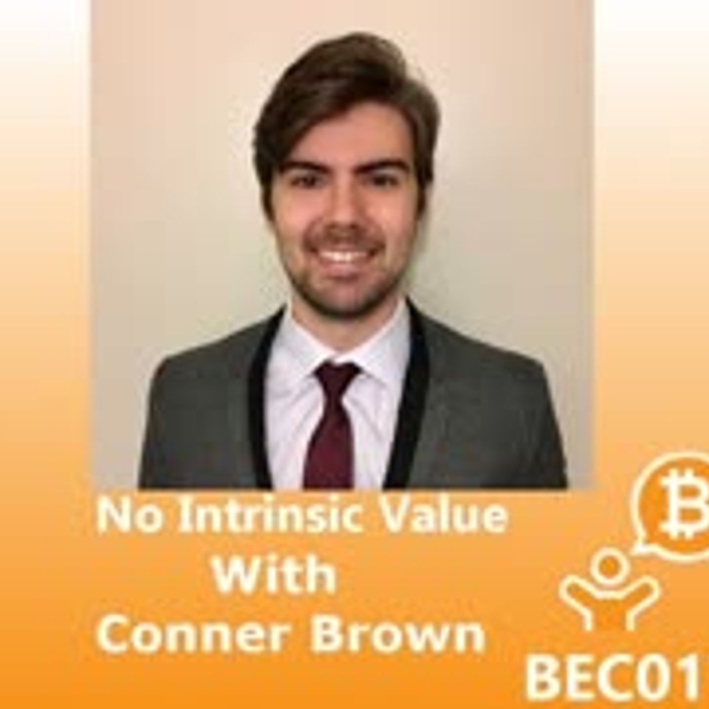 No Intrinsic Value with Conner Brown BEC017