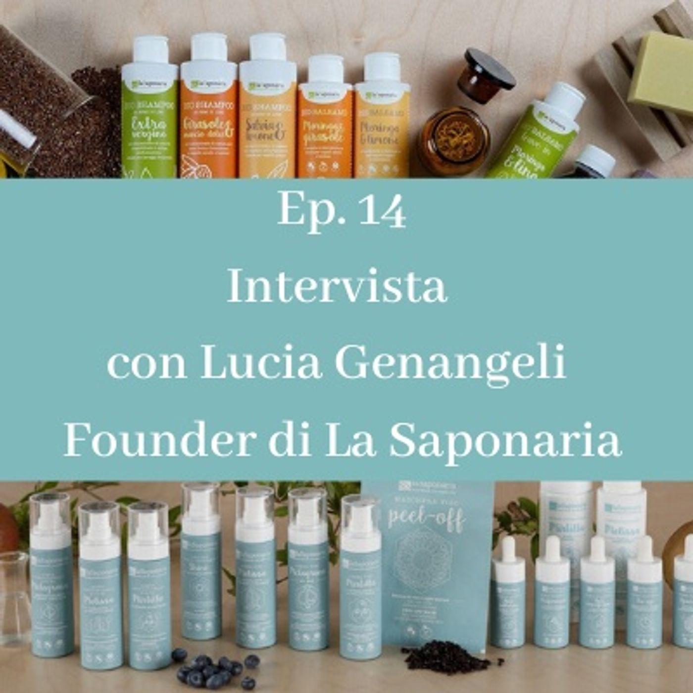 Ep. 14. Intervista con Lucia Genangeli che ci racconta la storia di La Saponaria