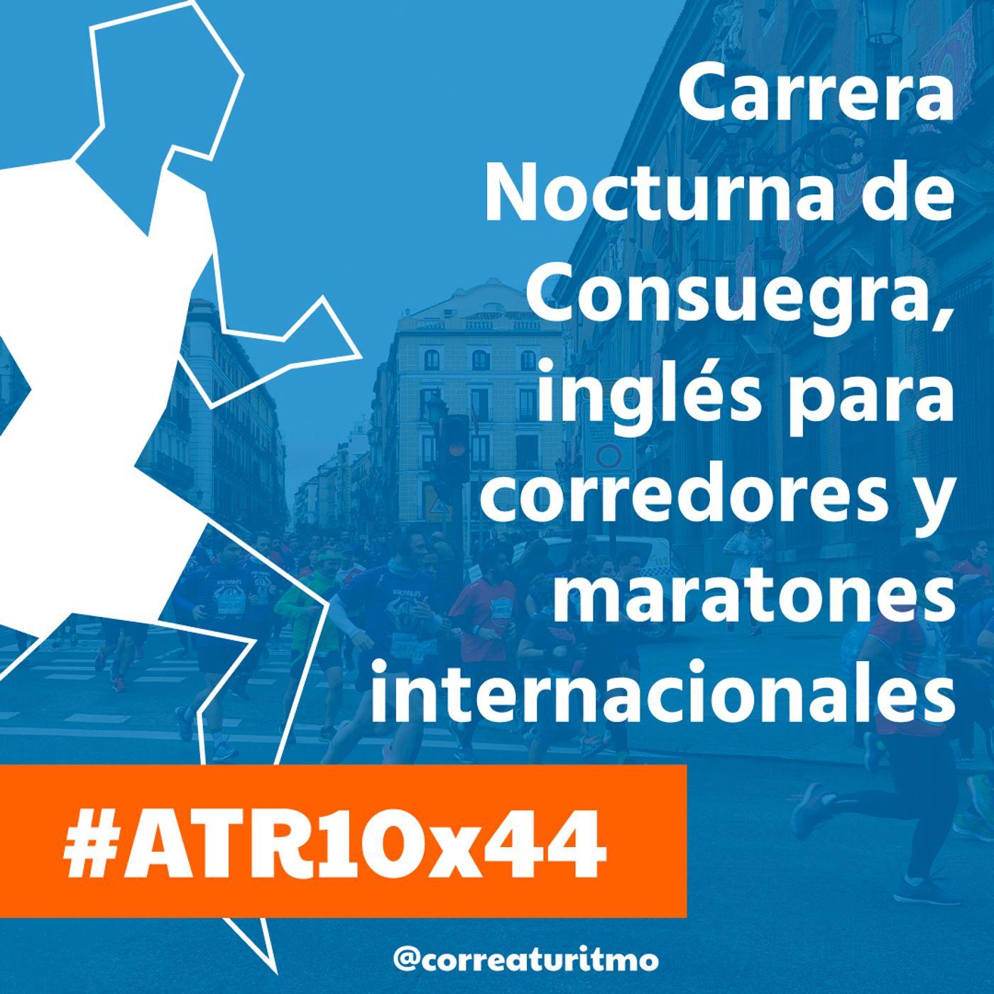 ATR 10x44 - Carrera Nocturna de Consuegra, inglés para corredores y maratones internacionales de otoño