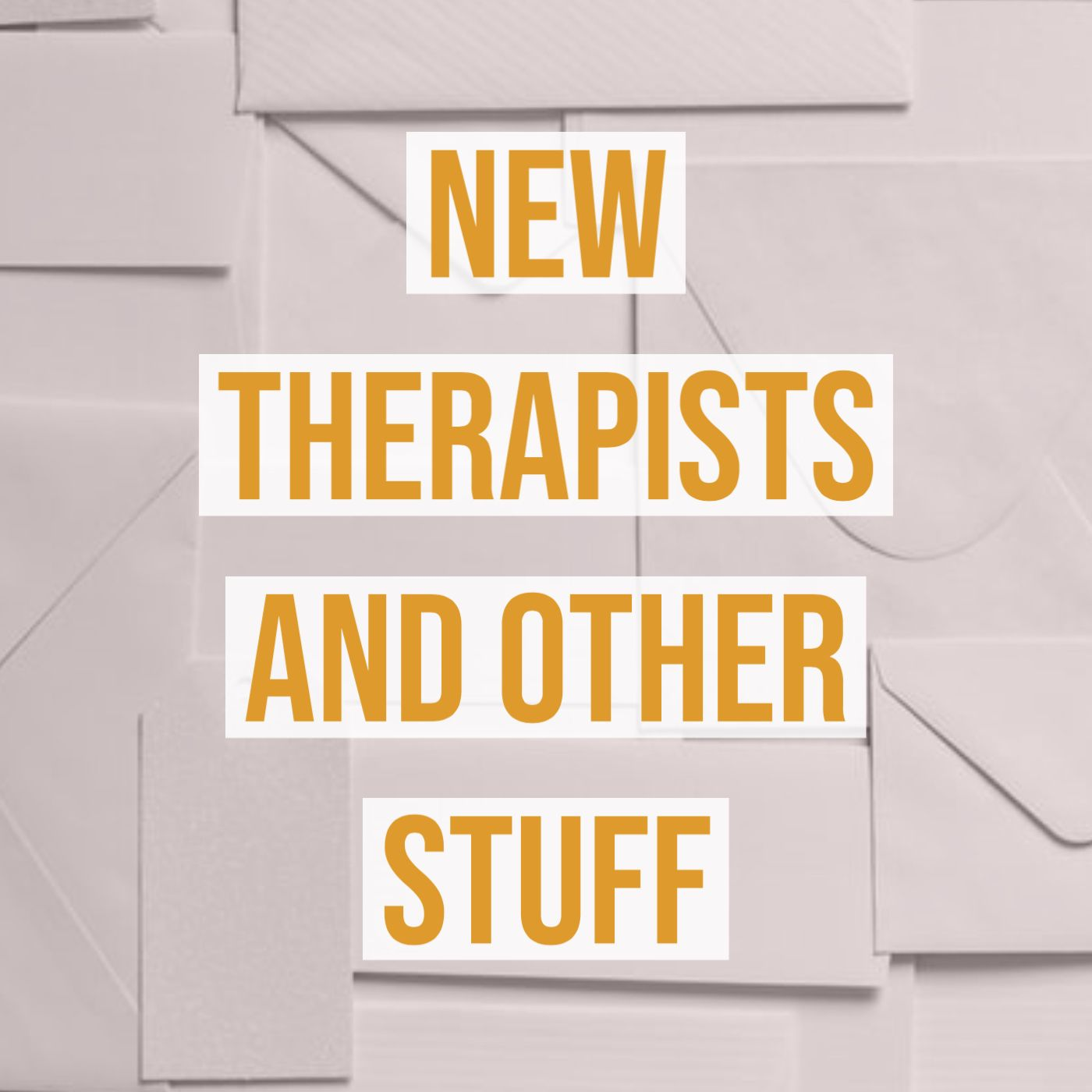 New Therapists and Other Stuff