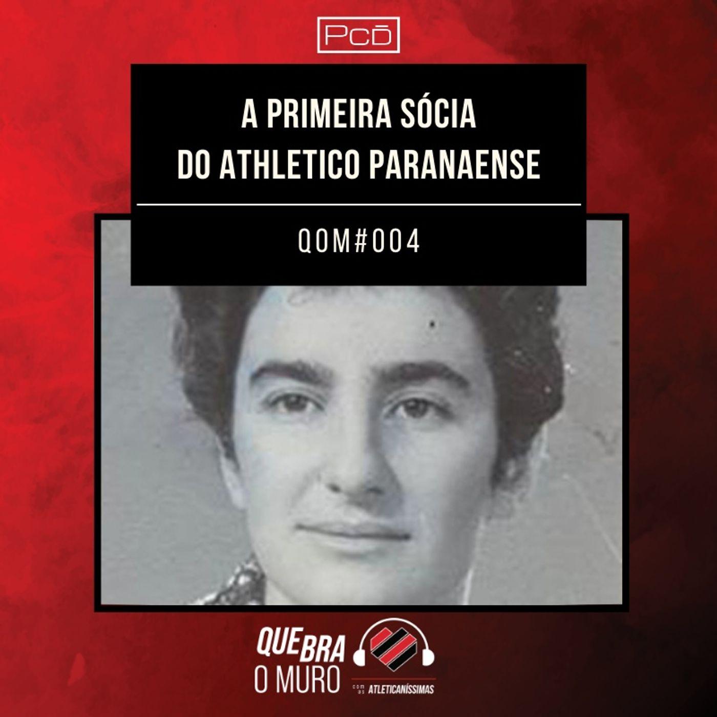 #004 - A PRIMEIRA SÓCIA DO ATHLETICO