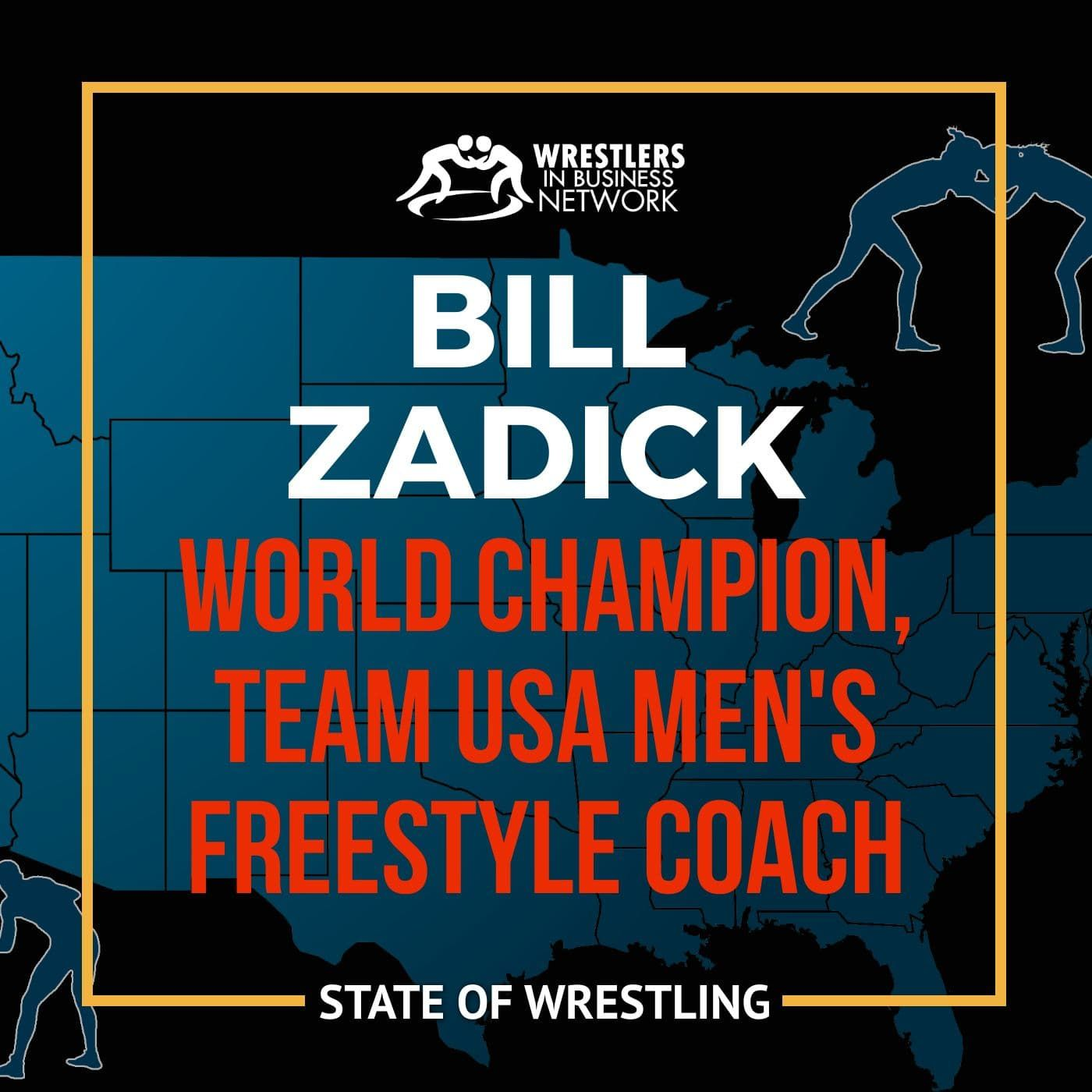 WIBN Philly Webinar: Bill Zadick, 2006 World Champion and Team USA men's freestyle coach