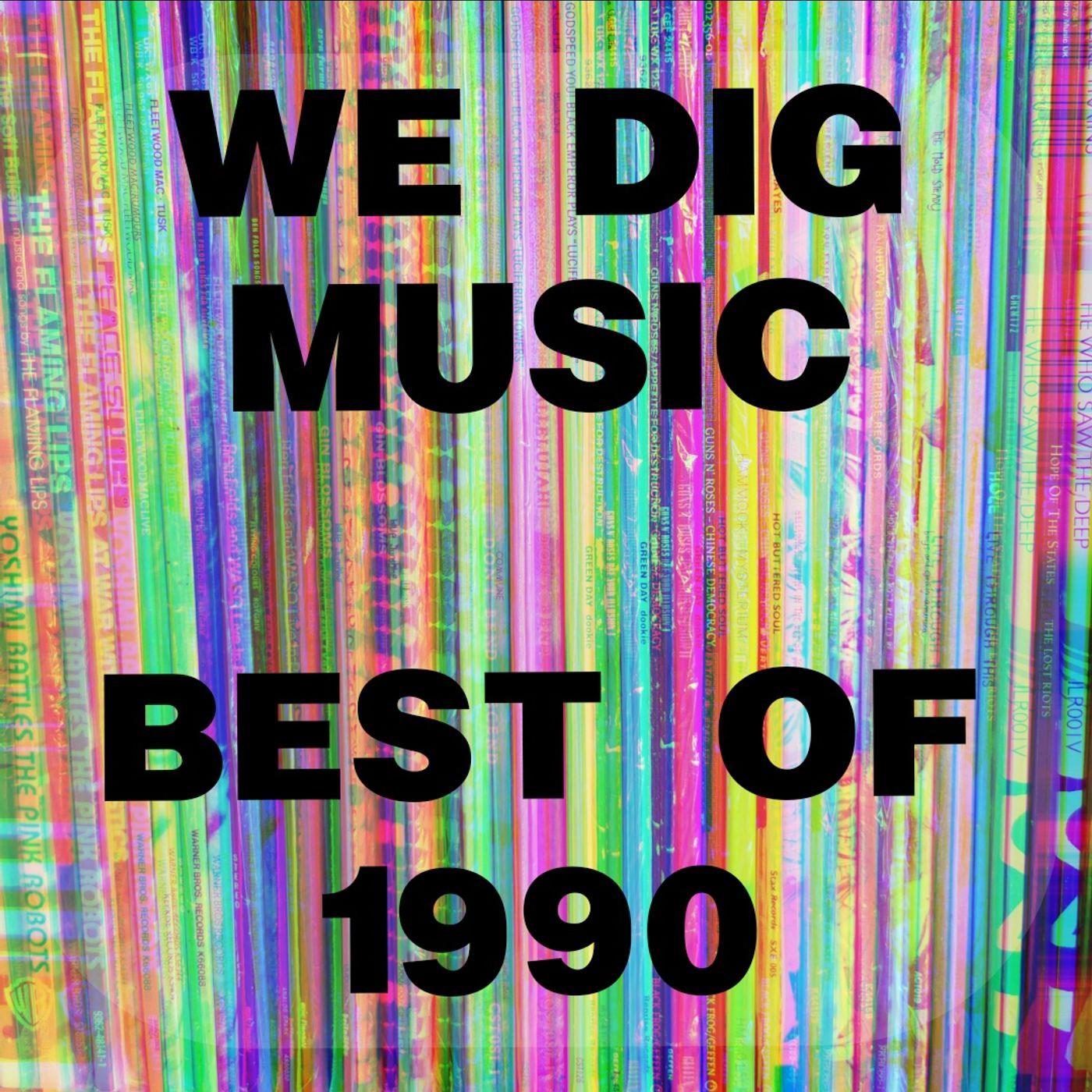 We Dig Music - Series 3 Episode 7 - Best of 1990