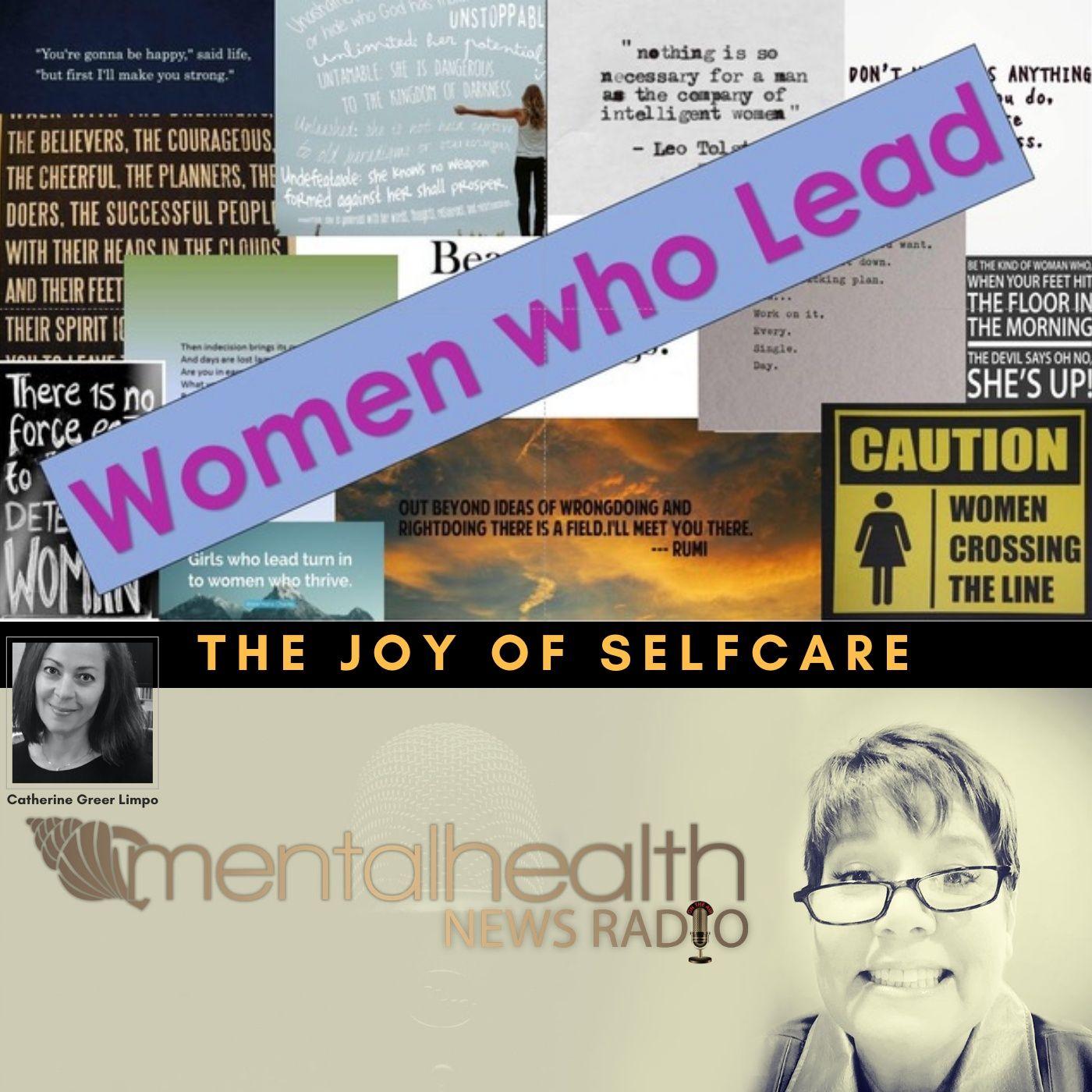 Mental Health News Radio - Women Who Lead: The Joy of Selfcare