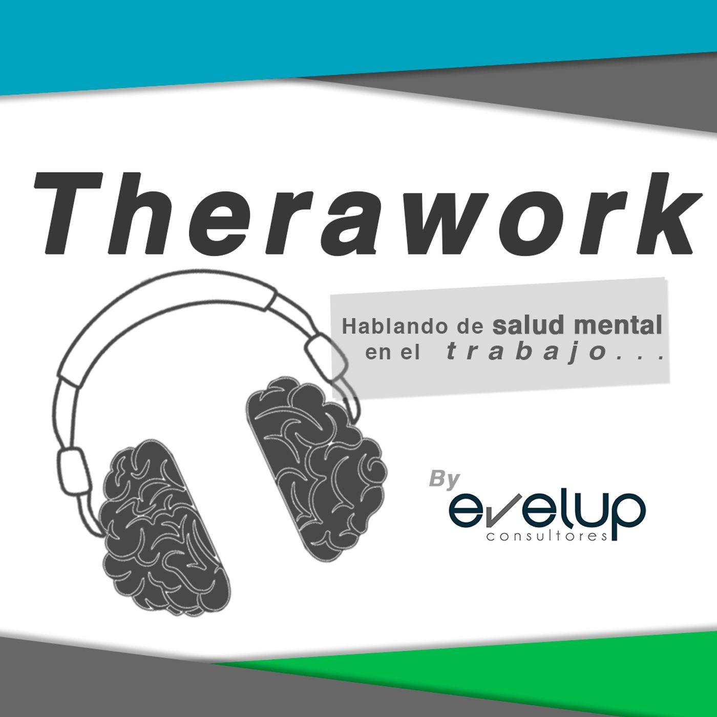 """E1 Therawork - """"Salud mental en el Trabajo"""""""
