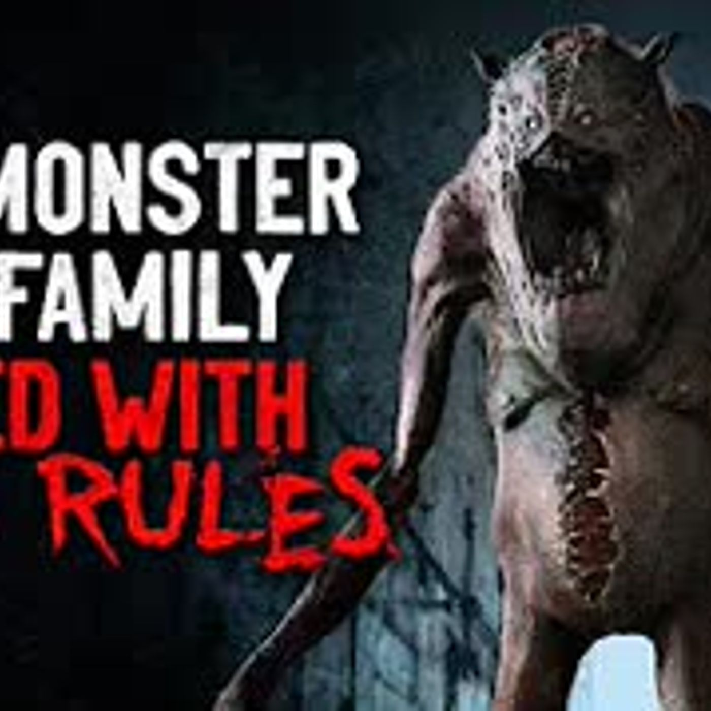 """The monster my family lived with had rules"" Creepypasta"