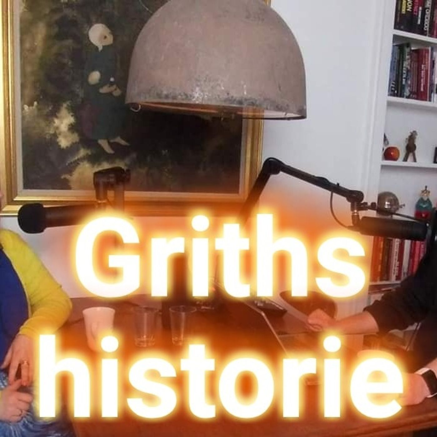 #46 Griths historie.