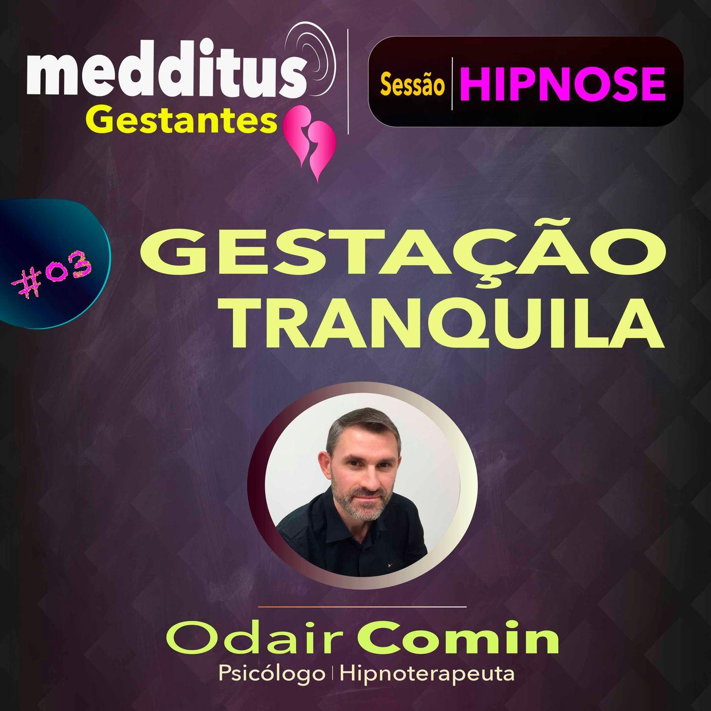 #03 Hipnose para uma Gestação Tranquila   Dr. Odair Comin