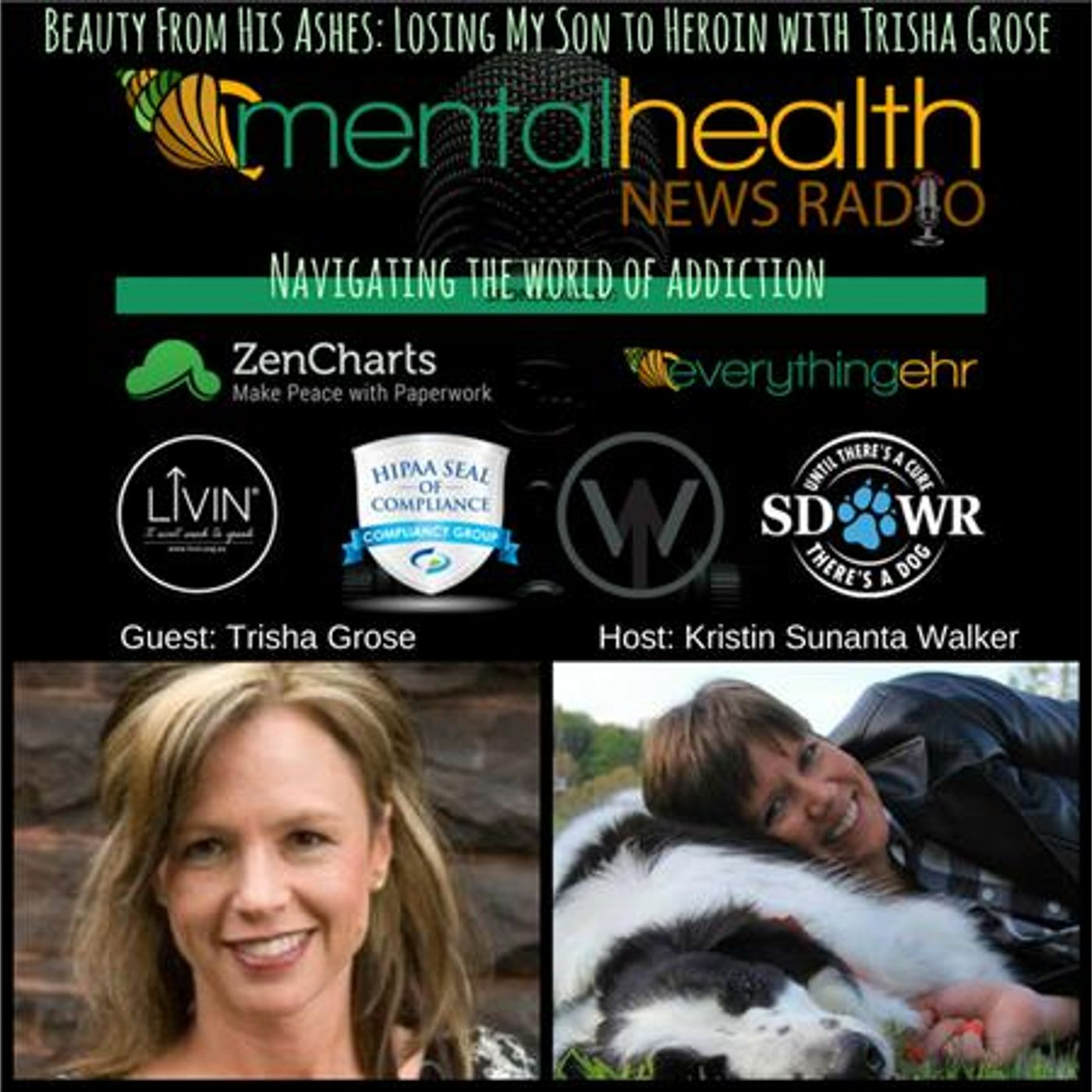 Mental Health News Radio - Beauty From His Ashes: Losing My Son to Heroin with Trisha Grose
