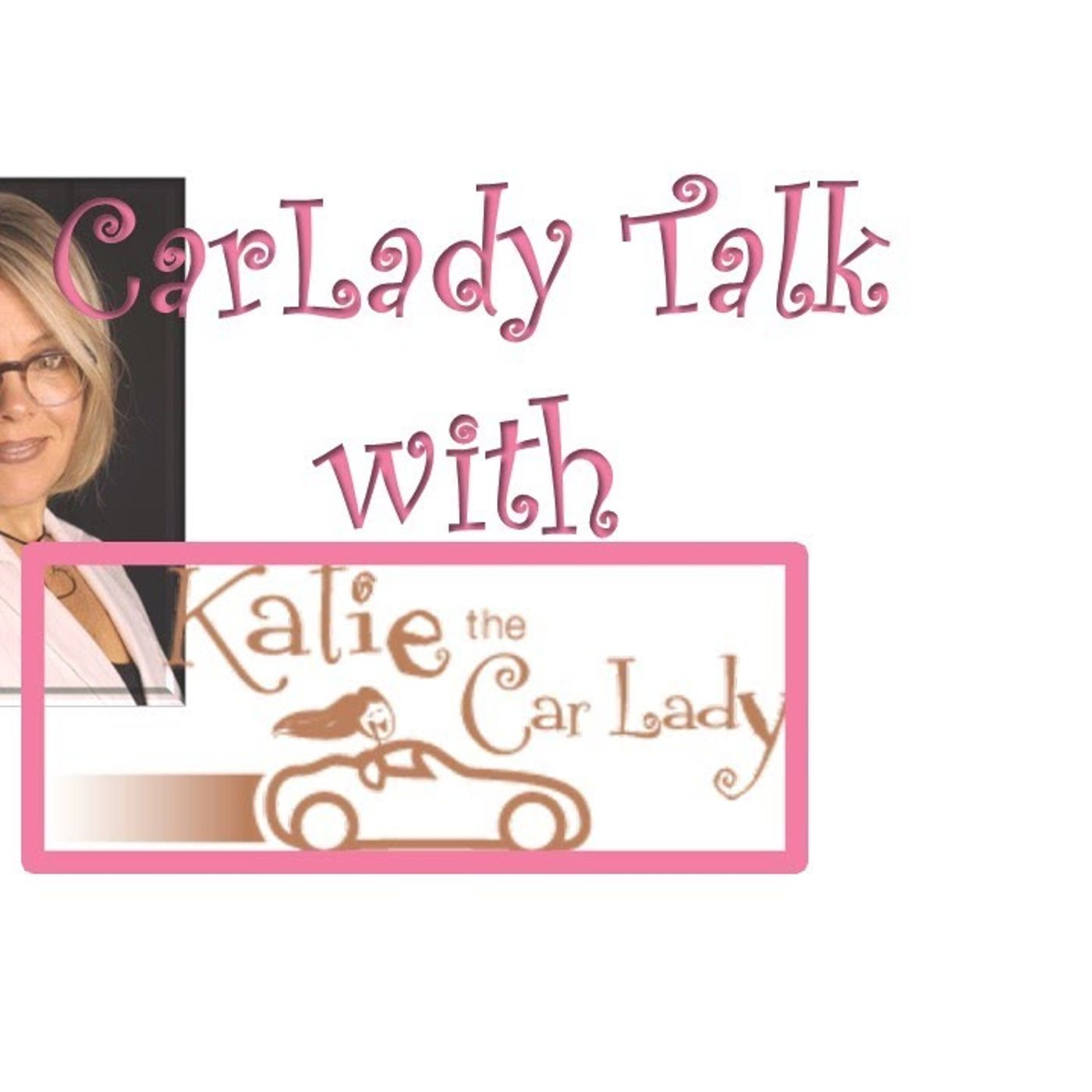 Cartalk with Katie the Carlady Tip and Tricks 7_9_20