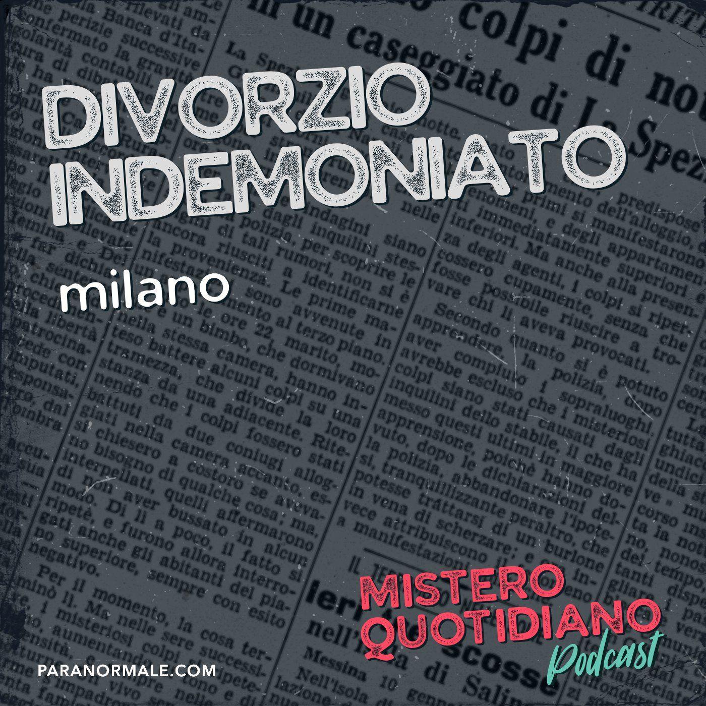 Divorzio indemoniato, Milano