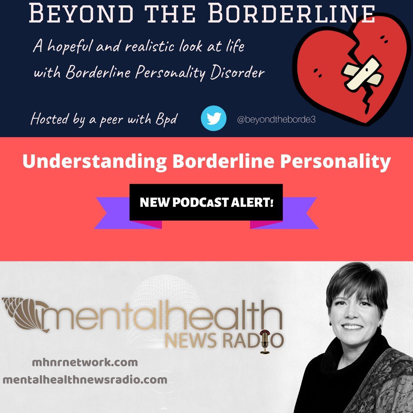 Mental Health News Radio - Beyond the Borderline: Understanding Borderline Personality