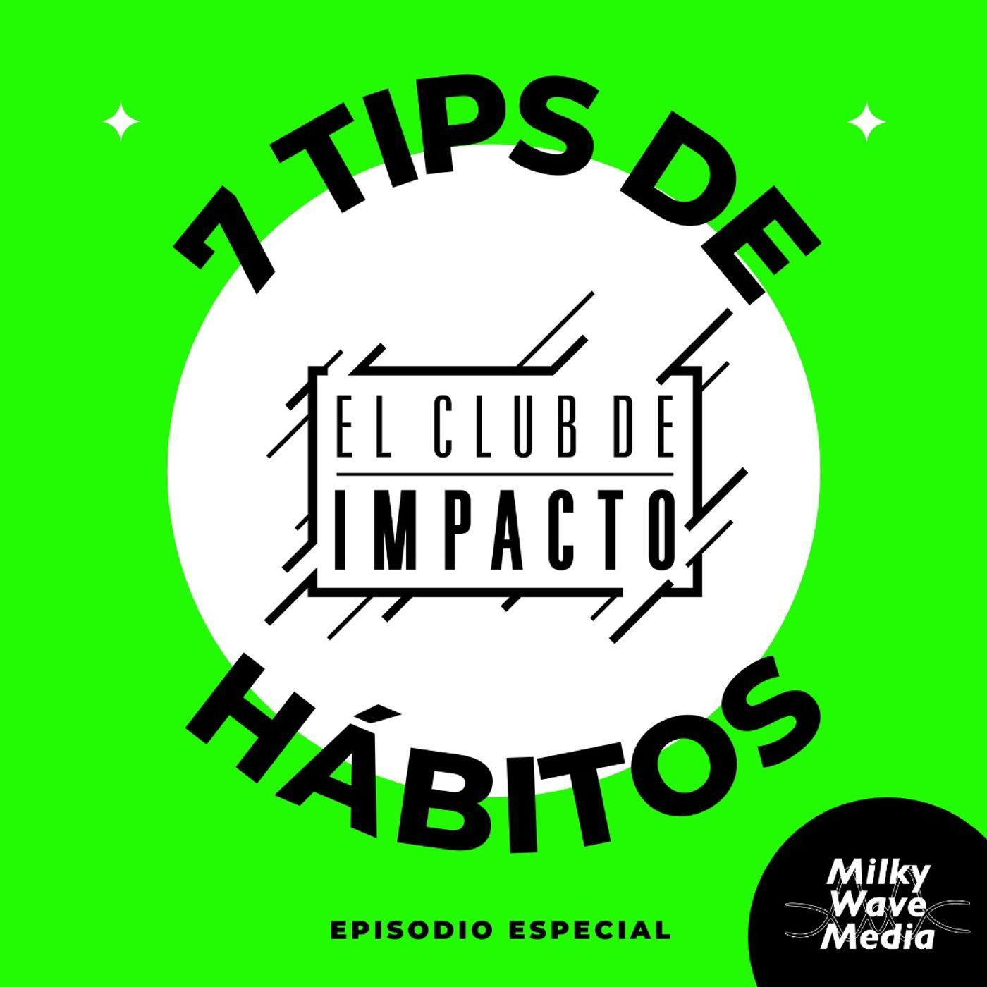 7 Tips de Hábitos  Episodio Especial   E15 T3
