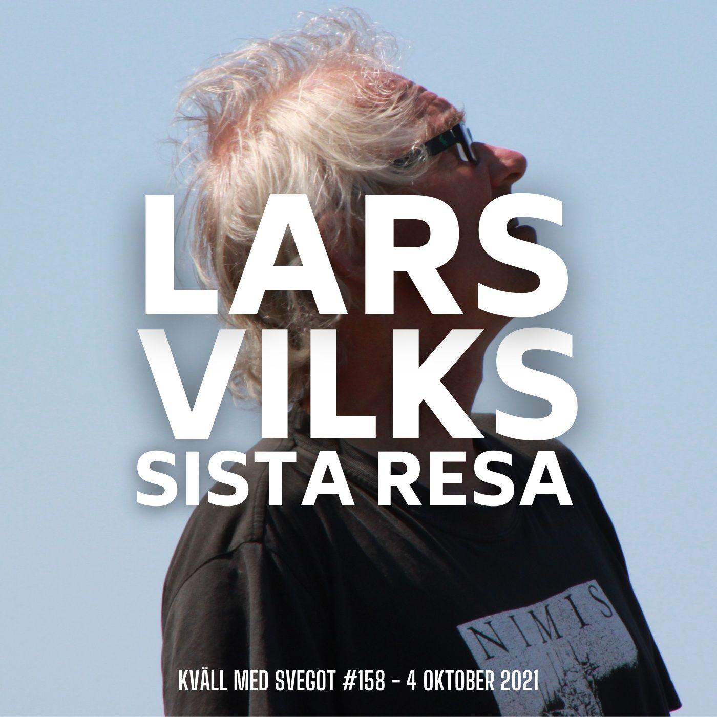 158. Lars Vilks sista resa