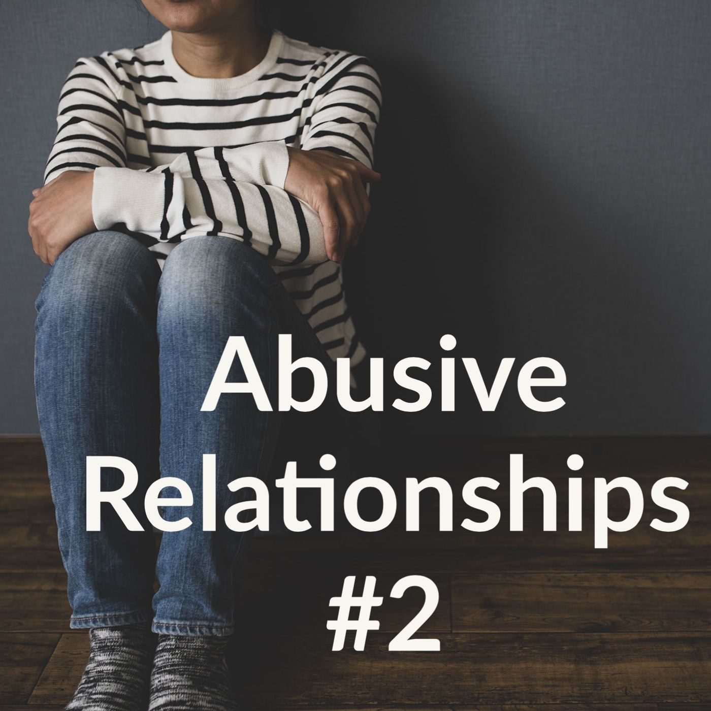 Abusive Relationships #2