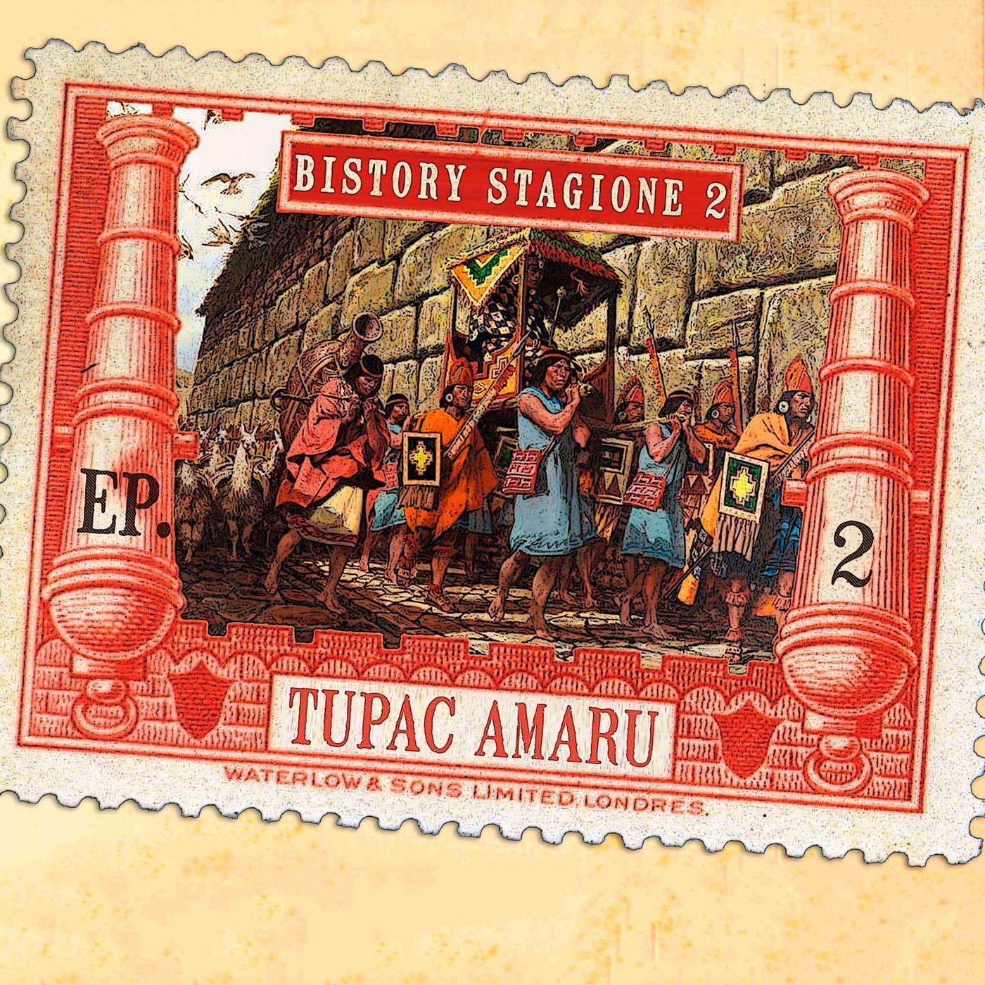 Bistory S02E02 Tupac Amaru