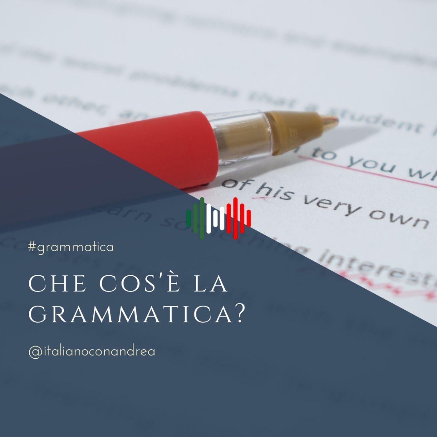 275. GRAMMATICA: Che cos'è la grammatica?