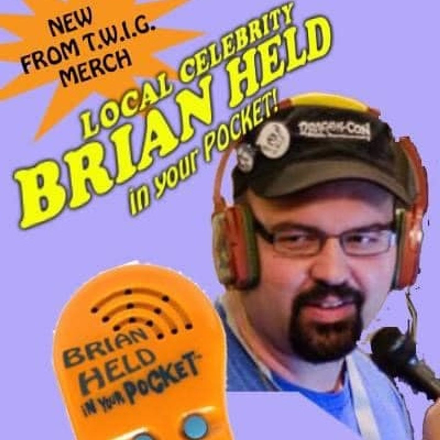 Local Celebrity Brian Held in your Pocket : December 2015