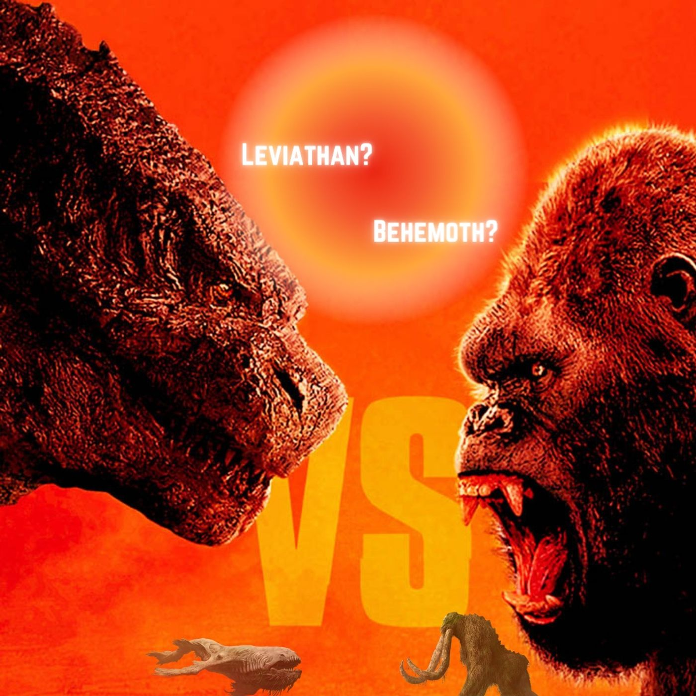 Episode 99- Are Godzilla & King Kong Leviathan & Behemoth?